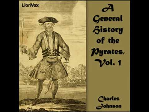 The General History of the Pyrates by Captain Charles JOHNSON Part 1/2   Full Audio Book