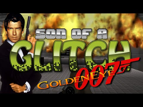 Goldeneye 007 Glitches - Son Of A Glitch - Episode 24