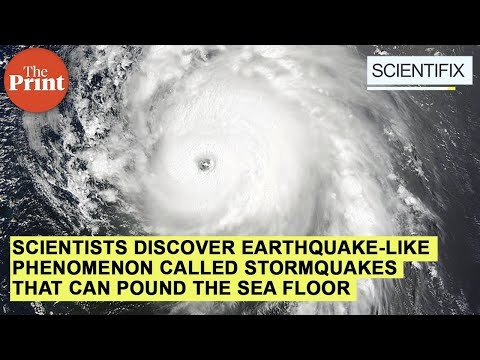 Scientists discover earthquake-like phenomenon called stormquakes that can pound the sea floor