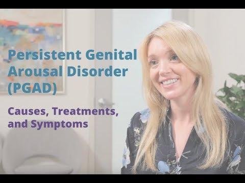 Persistent Genital Arousal Disorder PGAD | Causes, Symptoms, and Treatments | Pelvic Rehabilitation