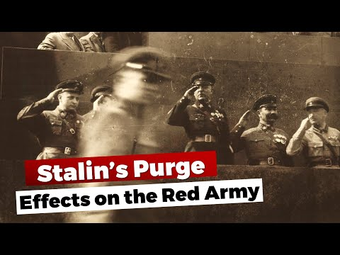 Stalin's Great Purge - Effects on the Red Army 1936-1938