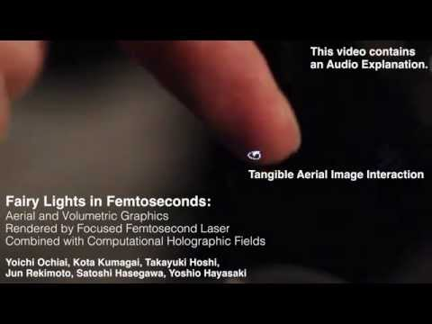 Fairy Lights in Femtoseconds: Tangible Holographic Plasma (SIGGRAPH)