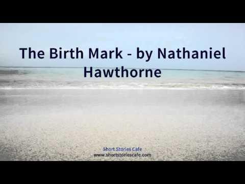 The Birth Mark by Nathaniel Hawthorne