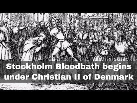 8th November 1520: Stockholm Bloodbath begins under Denmark's Christian II