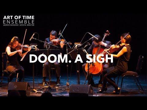 Doom. A Sigh performed by the Afiara Quartet