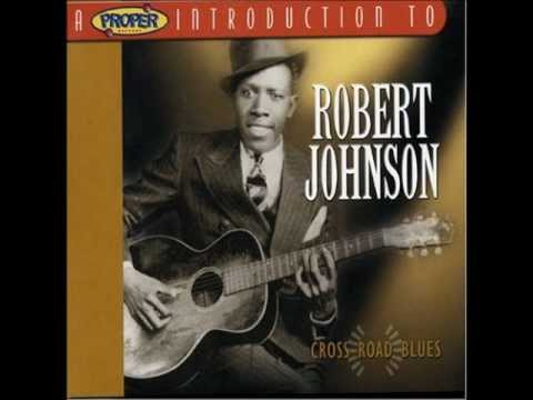 Cross Road Blues - Robert Johnson (1936)