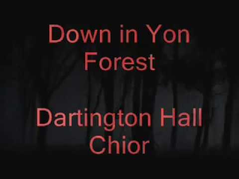 Down in Yon Forest Dartington Hall Choir