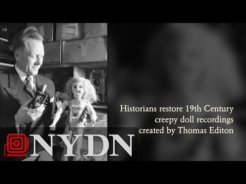 Audio: Creepy doll recordings by Thomas Edison restored