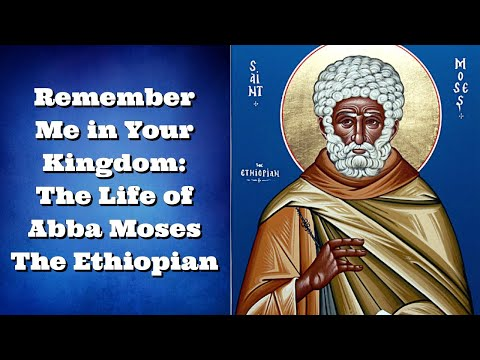 Remember Me in Your Kingdom: The Life of Abba Moses The Ethiopian