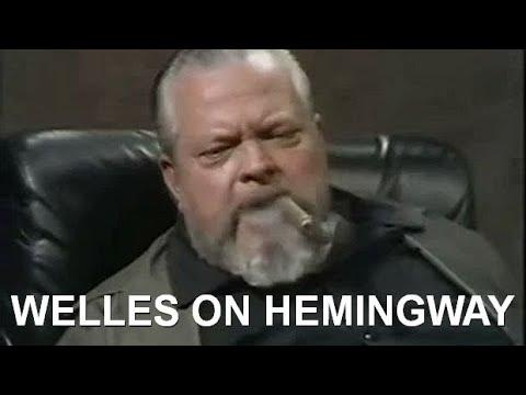 Orson Welles on Hemingway