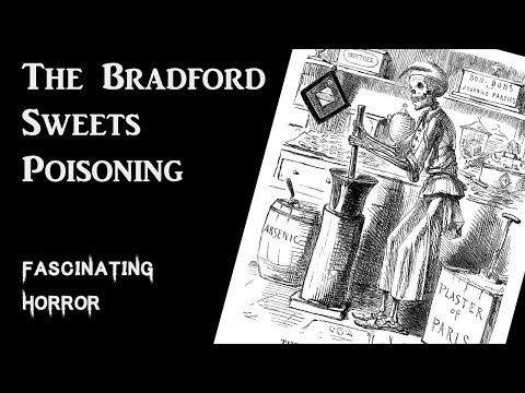 The Bradford Sweets Poisoning | Historical Incidents and Accidents | Fascinating Horror