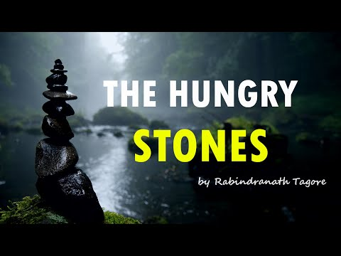 The Hungry Stones | Story By Rabindranath Tagore
