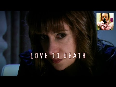 DEADLY WOMEN   Love To Death   S5E9