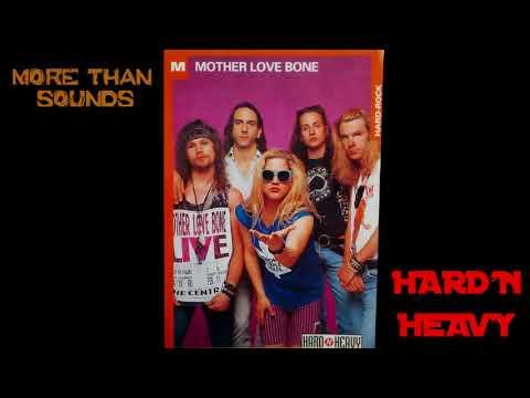 Hard'n heavy - MOTHER LOVE BONE (1988 - 1990)