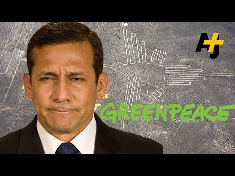 Peru Pretty Upset With Greenpeace After Stunt