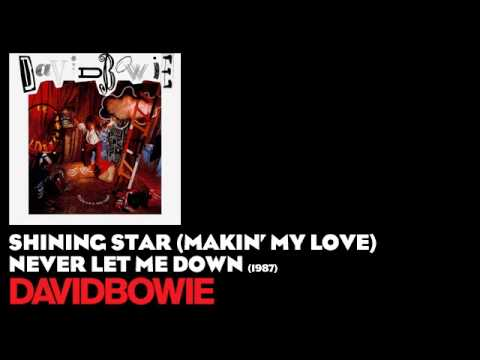 Shining Star (Makin' My Love) - Never Let Me Down [1987] - David Bowie