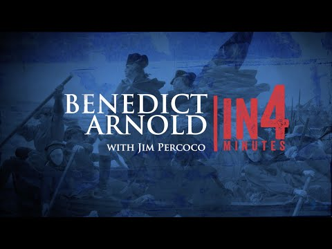 Benedict Arnold: The Revolutionary War in Four Minutes