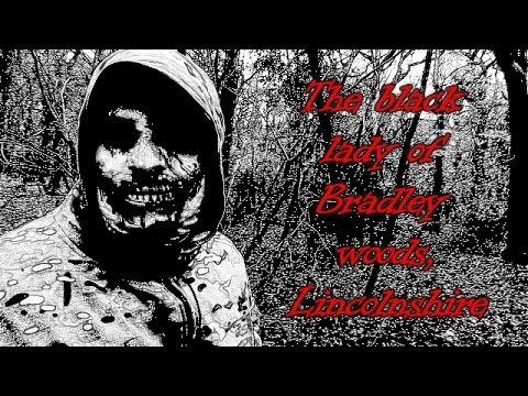 The Black lady of Bradley woods Lincolnshire