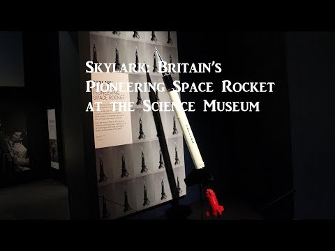 Exhibition Review – Skylark: Britain's Pioneering Space Rocket at the Science Museum