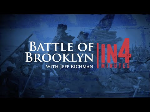 The Battle of Brooklyn (Long Island): The Revolutionary War in Four Minutes
