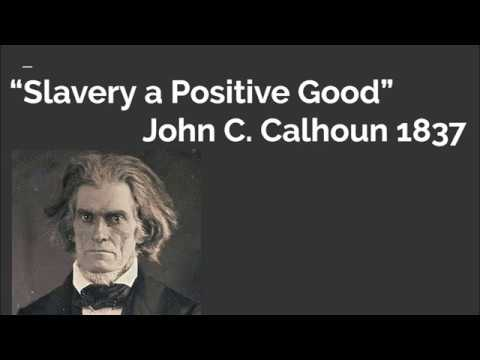 John C Calhoun Slavery a Positive Good