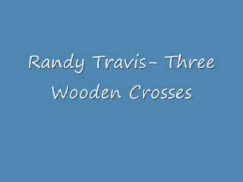 Randy Travis- Three Wooden Crosses (WITH LYRICS)