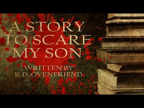 """""""A Story to Scare My Son"""" creepypasta by R.D. Ovenfriend ― Chilling Tales for Dark Nights"""