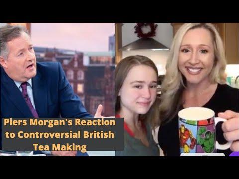 Piers Morgan's reaction to American Mum's video of making British Tea