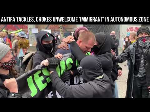 Antifa Attacks, Takedowns, and Chokes Unwelcome Christian 'immigrant' In Autonomous Zone | CHAZ Life