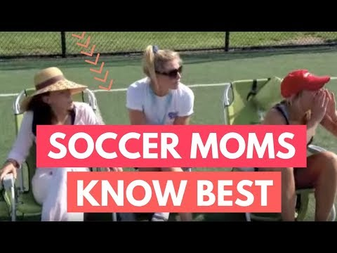 A Soccer Mom Knows Best