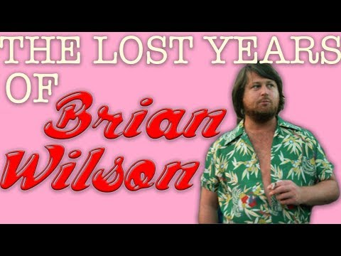 The Lost Years Of Brian Wilson