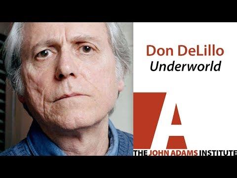 Don DeLillo on Underworld - The John Adams Institute
