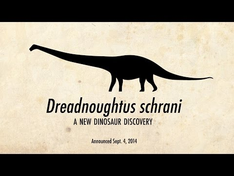 Dreadnoughtus: A New Dinosaur Discovery