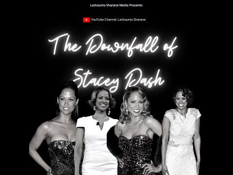 The Downfall of Stacey Dash (Short Documentary)