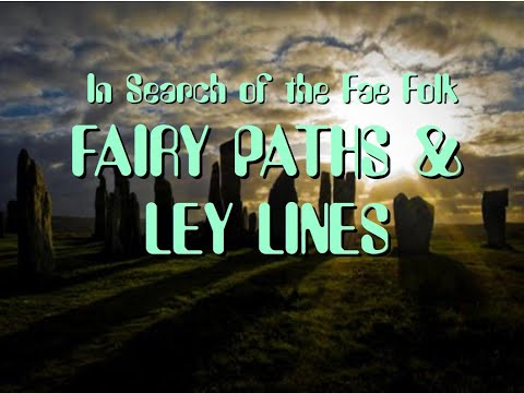 Fairy Paths & Ley Lines (In Search of the Fae Folk Ep. 19)