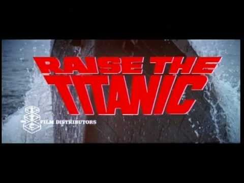 RAISE THE TITANIC! (Theatrical Trailer)