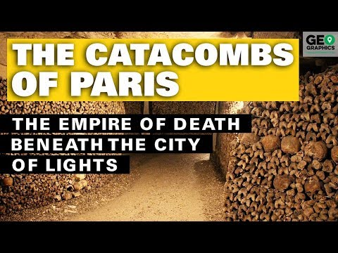 The Catacombs of Paris: The Empire of Death Beneath the City of Lights