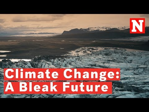 The 'Horrifying' Reality Of Climate Change By The End Of The Century