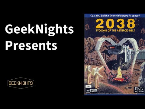 2038: Tycoons of the Asteroid Belt - GeekNights Presents