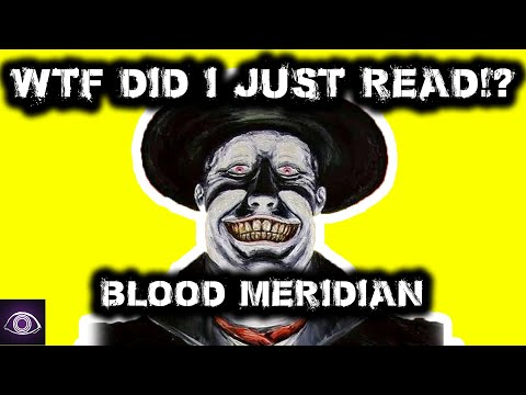 WTF Did I just read? Blood Meridian Explained - What was the point of Blood Meridian?