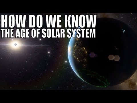 How Do We Know The Age of Our Solar System?