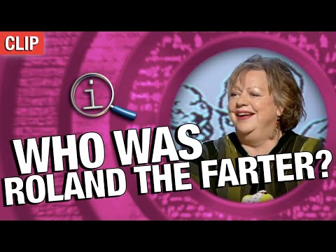 QI   Who Was Roland The Farter?