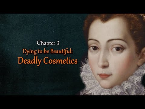 The Royal Art of Poison: Dying to be Beautiful - Deadly Cosmetics