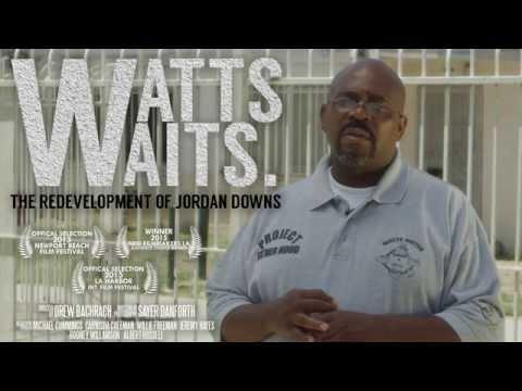 Watts Waits - The Redevelopment of Jordan Downs - Trailer