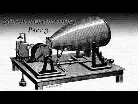 Recording from 1860. Sound restoration.