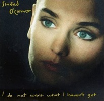 10. Sinead O'connor - I Do Not Want What I Haven't Got