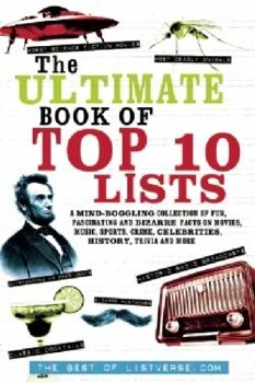 Ultimate-Book-Of-Top-Ten-Lists-A-Mind-Boggling-Collection-Of-Fun-Fascinating-And-Bizarre-Facts-On-Movies-Music-Sports-Crime